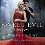 Sweet Evil (       UNABRIDGED) by Wendy Higgins Narrated by Erin Mallon