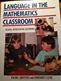 img - for LANGUAGE IN THE MATHEMATICS CLASSROOM: TALKING, REPRESENTING, RECORDING book / textbook / text book