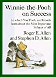 Image of Winnie-the-Pooh on Success: In Which, You, Pooh and Friends Learn about the Most Important Subject of All