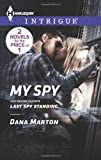 My Spy: Last Spy Standing (Harlequin Intrigue\HQ: Texas)