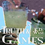 Truth & Games: A Friendly Ménage Tale | K. D. West