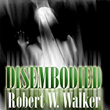 Disembodied: Psychic Murder (       UNABRIDGED) by Robert W. Walker Narrated by Wendy Almeida