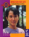 Aung San Suu Kyi: Standing Up for Democracy in Burma (Women Changing the World) (1558611975) by Ling, Bettina