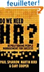 Do We Need HR?: Repositioning People...