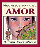 Hechizos para el Amor (Spanish Silver's Spells Series) (Spanish Edition) (0738700649) by RavenWolf, Silver