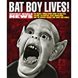Bat Boy Lives!: The WEEKLY WORLD NEWS Guide to Politics, Culture, Celebrities, Alien Abductions, and the Mutant Freaks that Shape Our World ~ Editors of Weekly...