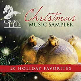 Green Hill - Christmas Music Sampler: 20 Holiday Favorites (2013)
