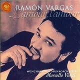 Ramon Vargas: L'amour, L'amour