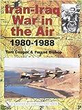 Iran-Iraq War in the Air 1980-1988 (Schiffer Military History Book)
