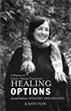 img - for By Kate Flax Healing Options: A Report on Graves' Disease Treatments, 2nd Edition (2nd Rev) [Paperback] book / textbook / text book