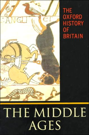 The Oxford History of Britain: Volume 2: The Middle Ages, JOHN GILLINGHAM, RALPH A. GRIFFITHS