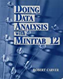 Doing Data Analysis with MINITABÖ 12 (0534359248) by Robert H. Carver