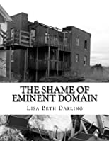 The Shame of Eminent Domain: Fort Trumbull (Volume 1)