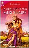 echange, troc Shari Anton - La princesse et son mercenaire