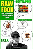Dexter Poin Raw Food: How to Implement Raw Foods Into Your Life in the Real World - Not Your Run of the Mill Raw Foods Diet Recipe Book (Raw vegan lifestyle - Raw food recipes)