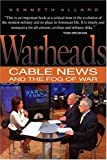 Warheads: Cable News And the Fog of War