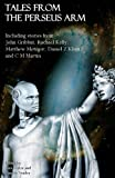 Tales from the Perseus Arm (The Perseus Arm Anthologies) (Volume 1)