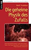 Die geheime Physik des Zufalls: Quantenphänomene und Schicksal - Kann die Quantenphysik paranormale Phänomene erklären?