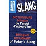 img - for Bilngual Dictionary of Today's Slang, French to English and English to French: Dictionnaire Bilingue de l'Argot d'Aujourd'hui Francais Anglais et Anglais Francais book / textbook / text book