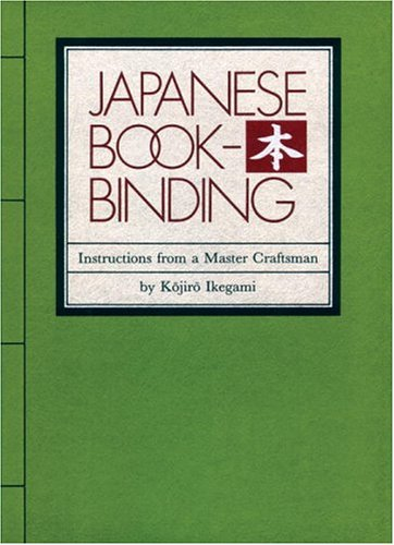 Japanese Bookbinding: Instructions From A Master Craftsman