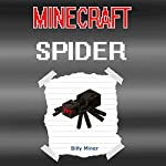 Story of a Minecraft Spider | Billy Miner