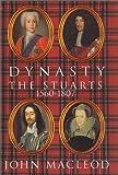Dynasty: The Stuarts: 1560-1807