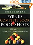 Byrne`s Complete Book Of Pool Shots:...