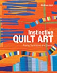 Instinctive Quilt Art: Fusing Techniq...