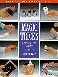 Magic Tricks: The Master's Secrets
