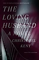 The Loving Husband: A Novel