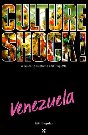 Culture Shock! Venezuela (Culture Shock! A Survival Guide to Customs & Etiquette)