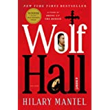 Wolf Hall: A Novel ~ Hilary Mantel