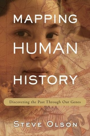 Mapping Human History : Discovering the Past Through  Our Genes, STEVE OLSON
