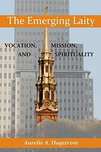 Emerging Laity, The: Vocation, Mission, and Spirituality PDF