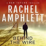 Behind the Wire: A Dan Taylor Thriller | Rachel Amphlett