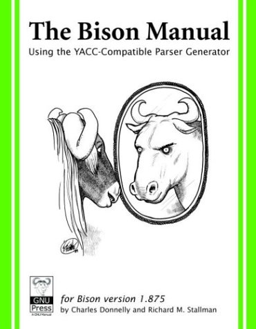 Bison: The Yacc-compatible Parser Generator