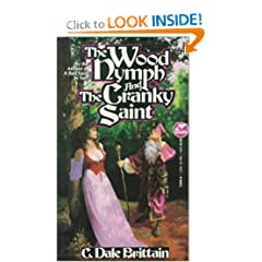 Wood Nymph and the Cranky Saint by C. Dale Brittain
