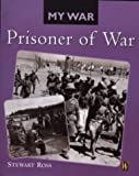 Prisoner of War (My War) (0750242124) by Ross, Stewart