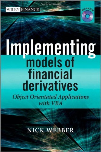 Implementing Models of Financial Derivatives, with CD-ROM: Object Oriented Applications with VBA Hardcover March 21, 2011, by Nick Webber