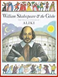 William Shakespeare & the Globe (0756942713) by Aliki