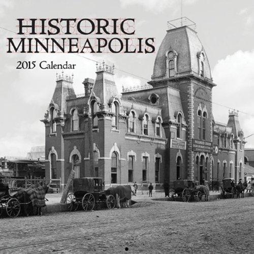 Historic Minneapolis 2015 Calendar