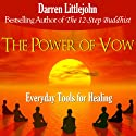 The Power of Vow: Everyday Tools for Healing (       UNABRIDGED) by Darren Littlejohn Narrated by Kevin Pierce