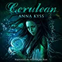 Cerulean: One Thousand Blues (       UNABRIDGED) by Anna Kyss Narrated by Melissa Moran