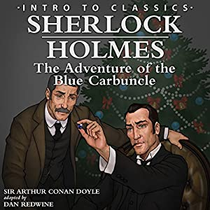 Sherlock Holmes: The Adventure of the Blue Carbuncle (adaptation) Audiobook