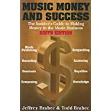 Music, Money And Success (Music, Money & Success: The Insider's Guide to Making Money in the Music Business) ~ Jeffrey Brabec
