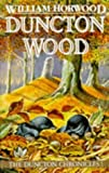 Duncton Wood (The Duncton Chronicles) by Horwood, William (1985) Paperback