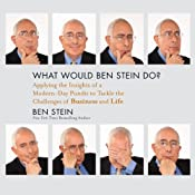 What Would Ben Stein Do?: Applying the Wisdom of a Modern-Day Prophet to Tackle the Challenges of Work and Life | [Ben Stein]
