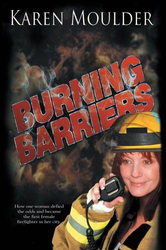Book: Burning Barriers by Karen Moulder