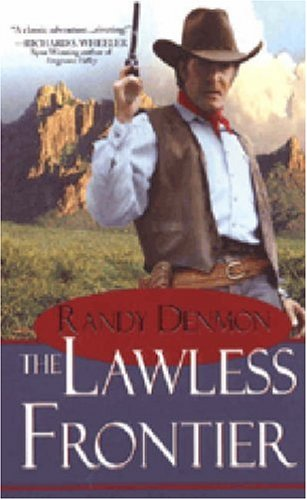 The Lawless Frontier (Pinnacle Western), RANDY DENMON