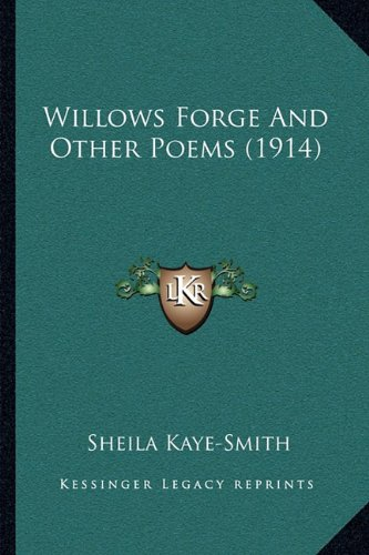 Sale alerts for Kessinger Publishing Willows Forge and Other Poems (1914) - Covvet